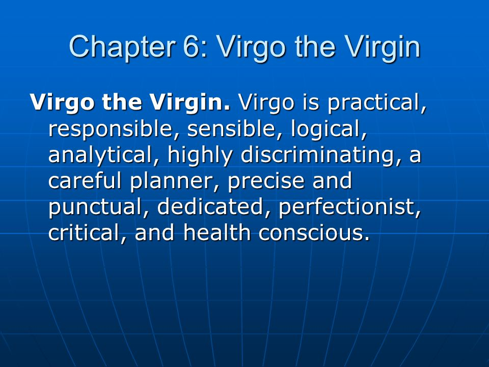 Chapter 6: Virgo the Virgin Symbol: Unferth, thwarted virgin, wants to fight Grendel, but is concerned only with himself.