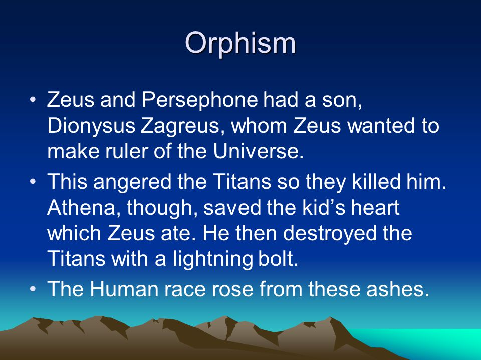 More Orphism Humans are part Dionysus (divine) and part Titan (evil).