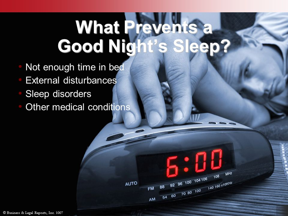 © Business & Legal Reports, Inc. 1007 What Prevents a Good Night's Sleep.