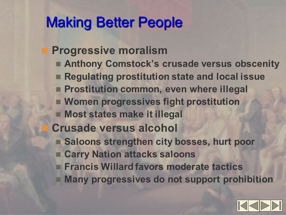 Making Better People Progressive moralism Anthony Comstock's crusade versus obscenity Regulating prostitution state and local issue Prostitution commo