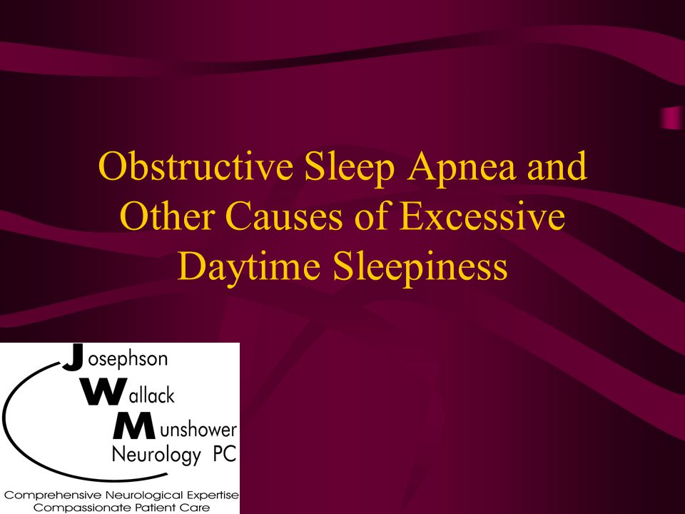 Common Causes of Insomnia Psychophysiological Acute (adjustment sleep disorder) Chronic Idiopathic Sleep state misperception Sleep disorders (sleep apnea, PLMD, RLS) Psychiatric disorder(depression, panic attacks) Inadequate sleep hygiene Environmental sleep disorder Drugs (nicotine, ethanol, caffeine) Medical conditions/medications oFibromyalgia and chronic pain syndromes oCOPD and other respiratory disorders oMedications (beta blockers, theophylline) oCircadian disorders Delayed sleep phase syndrome Advance sleep phase syndrome Shift work or jet lag syndrome Primary Insomnia Secondary Insomnia