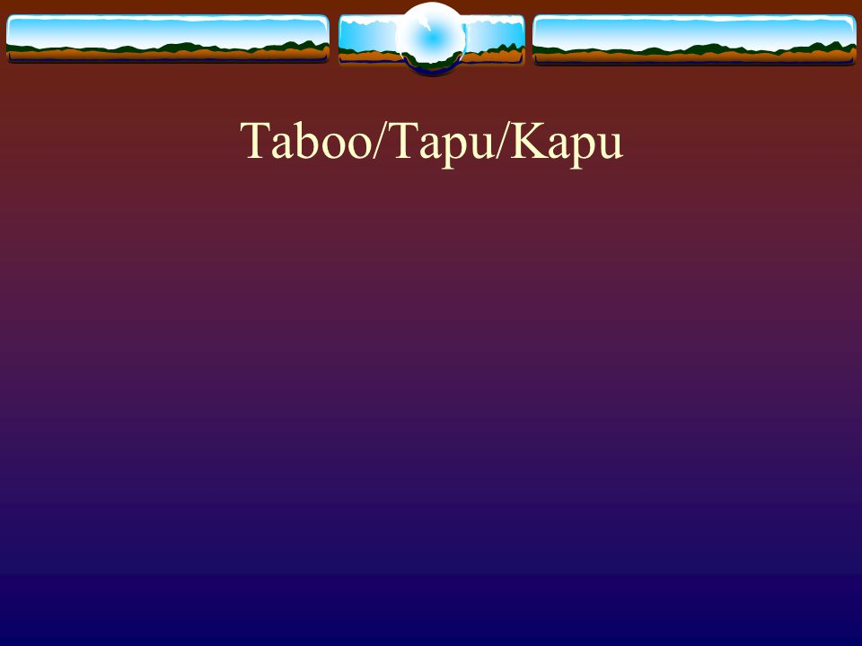Taboo/Tapu/Kapu
