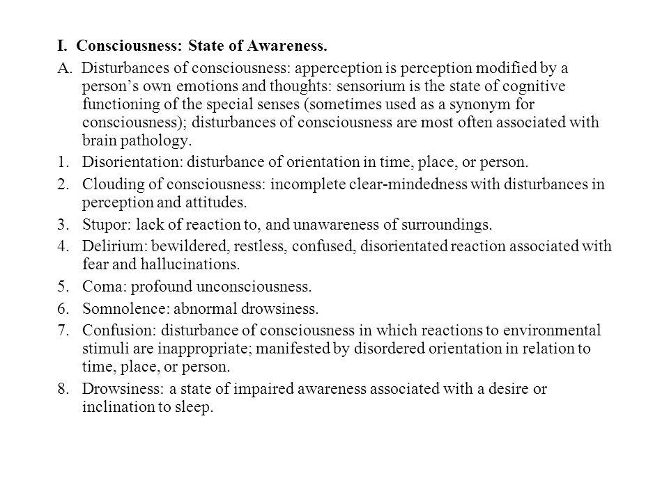 I. Consciousness: State of Awareness. A.