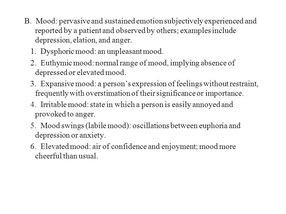 7.Euphoria: intense elation with feelings of grandeur.