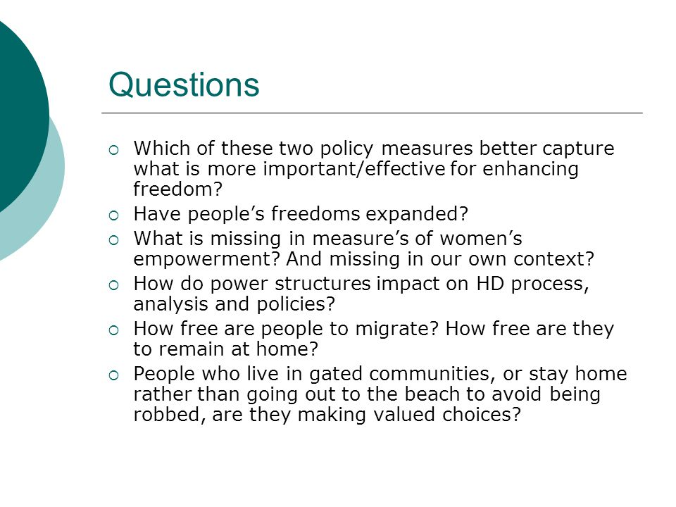 Questions  Which of these two policy measures better capture what is more important/effective for enhancing freedom.