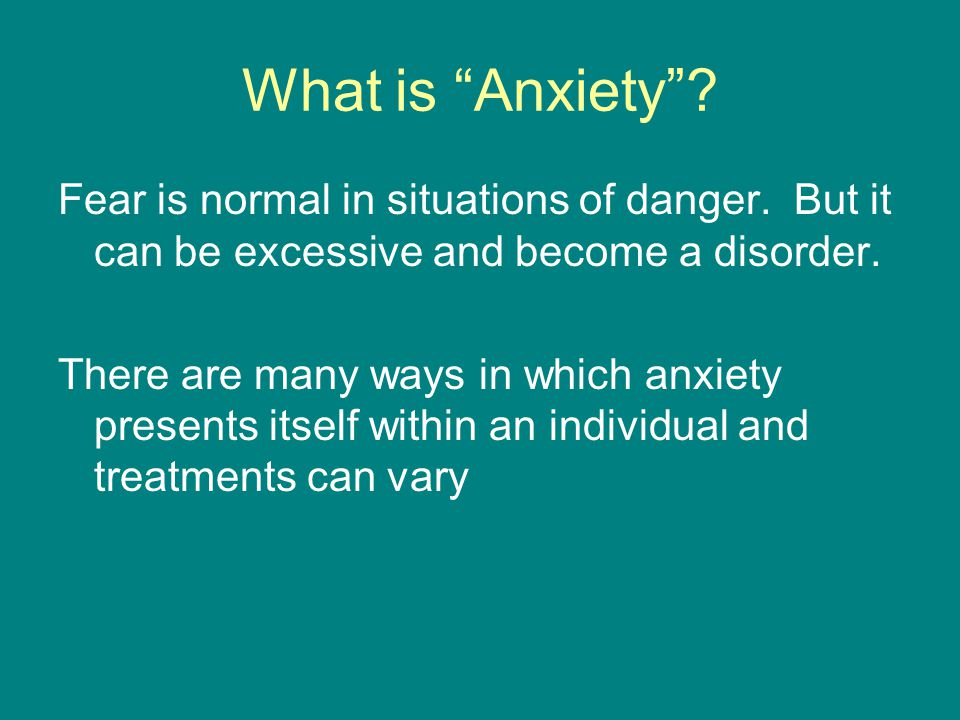 A review of anxiety Anxiety types Tracking anxiety Becoming a thought detective Worry words
