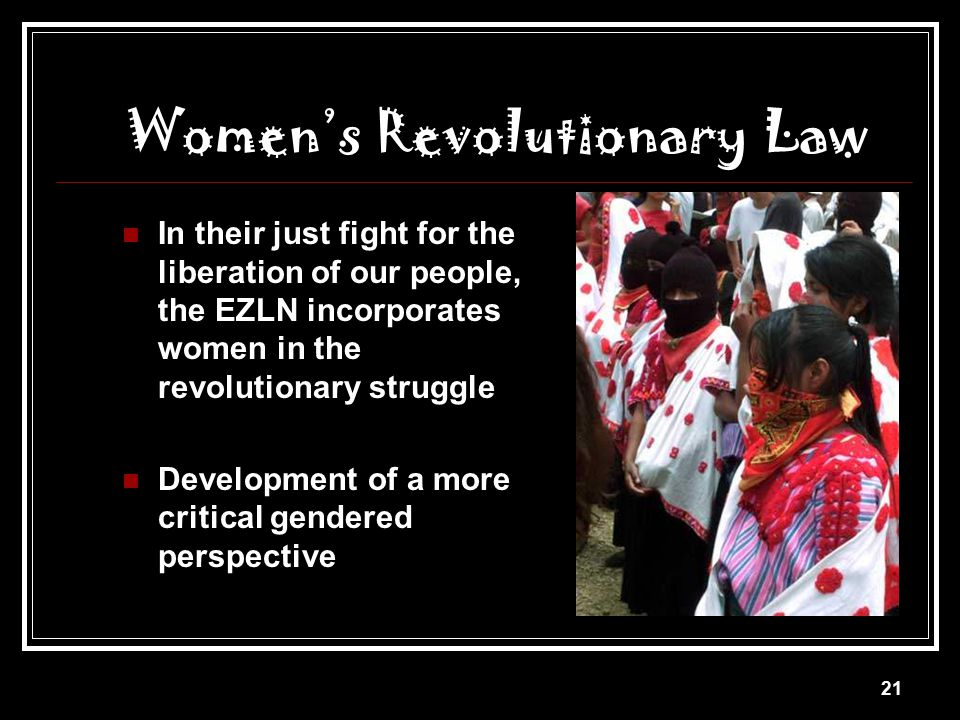 20 1995 San Andrés Accords Included Women's Rights 1996 National Indigenous Contress Women Raised Demands The First Uprising