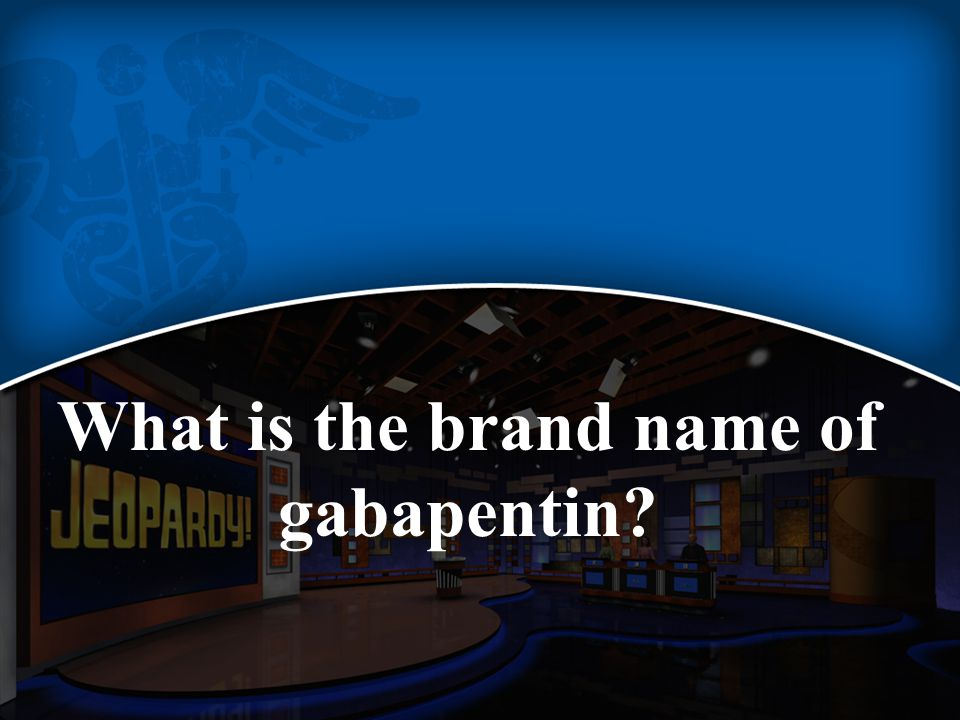What is the brand name of gabapentin?