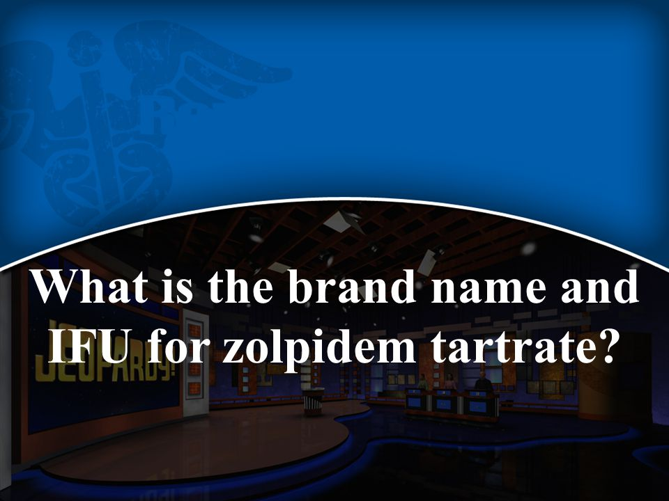 What is the brand name and IFU for zolpidem tartrate?