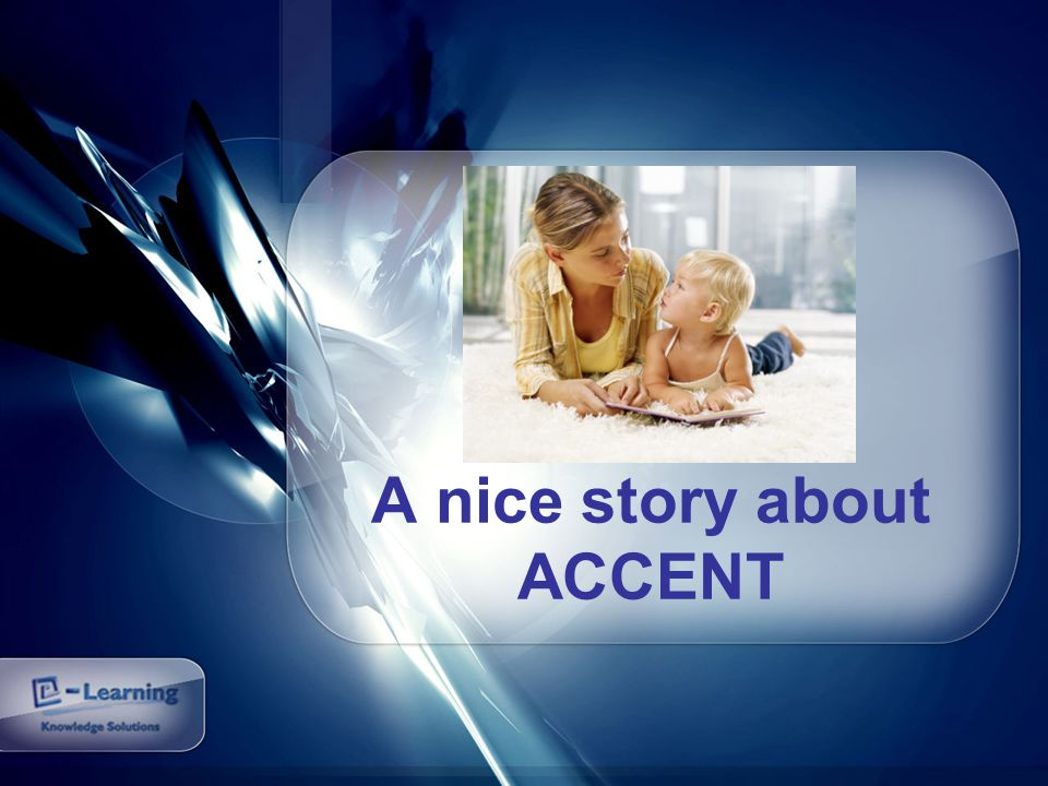 A nice story about ACCENT