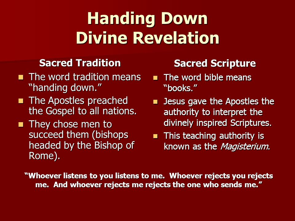 "Handing Down Divine Revelation Sacred Tradition The word tradition means ""handing down."" The word tradition means ""handing down."" The Apostles preache"