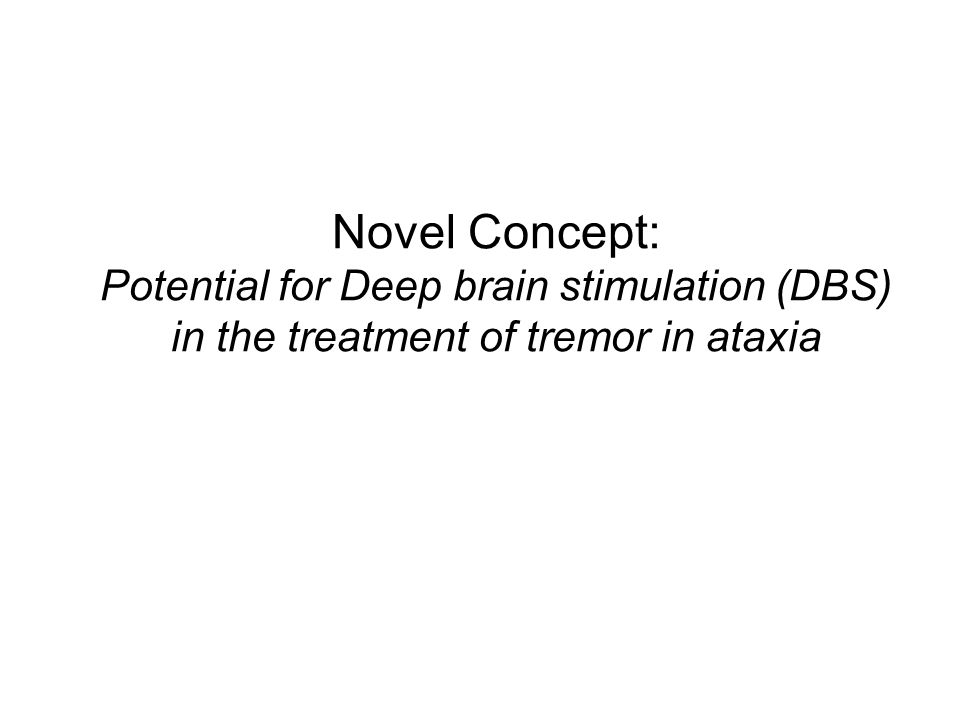 Novel Concept: Potential for Deep brain stimulation (DBS) in the treatment of tremor in ataxia