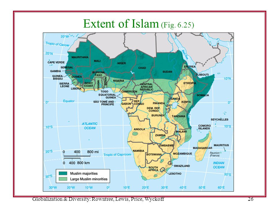 Globalization & Diversity: Rowntree, Lewis, Price, Wyckoff26 Extent of Islam (Fig. 6.25)