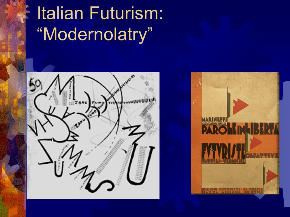 "Italian Futurism: ""Modernolatry"""