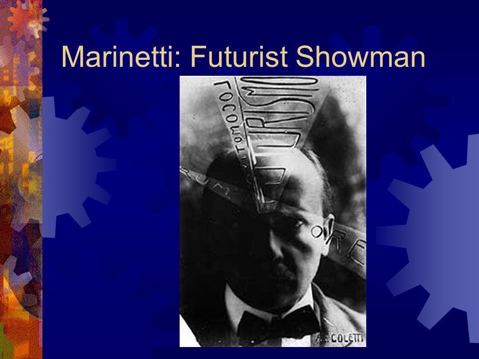 Marinetti: Futurist Showman