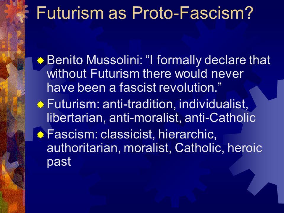 Futurism as Proto-Fascism.