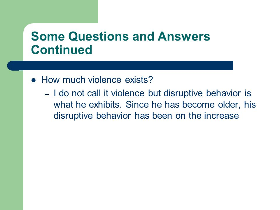 Some Questions and Answers Continued How much violence exists.