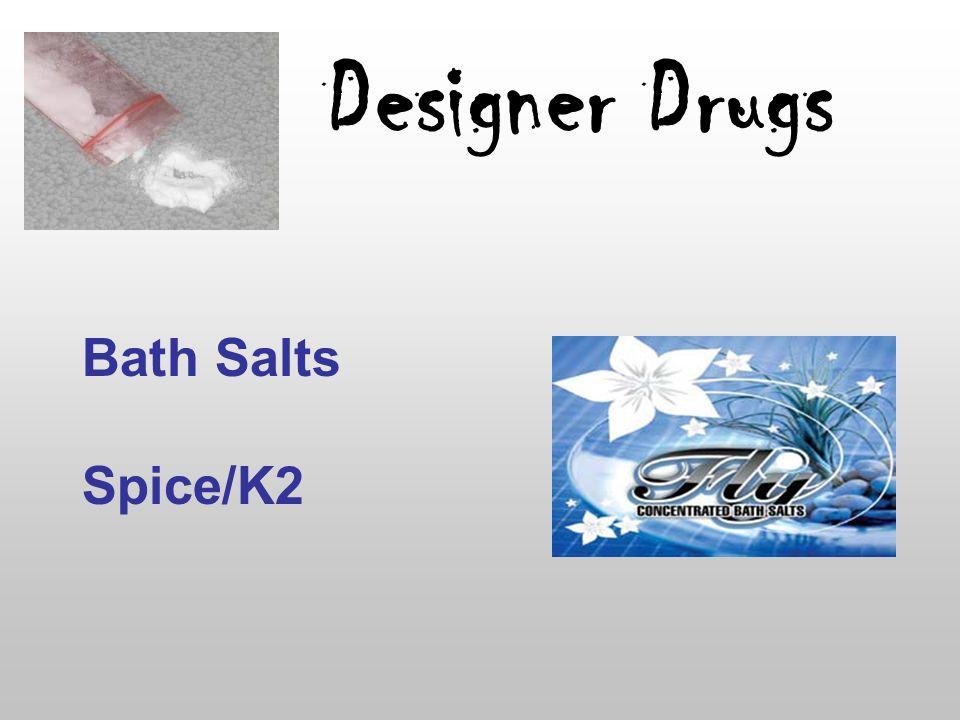 Designer Drugs Bath Salts Spice/K2