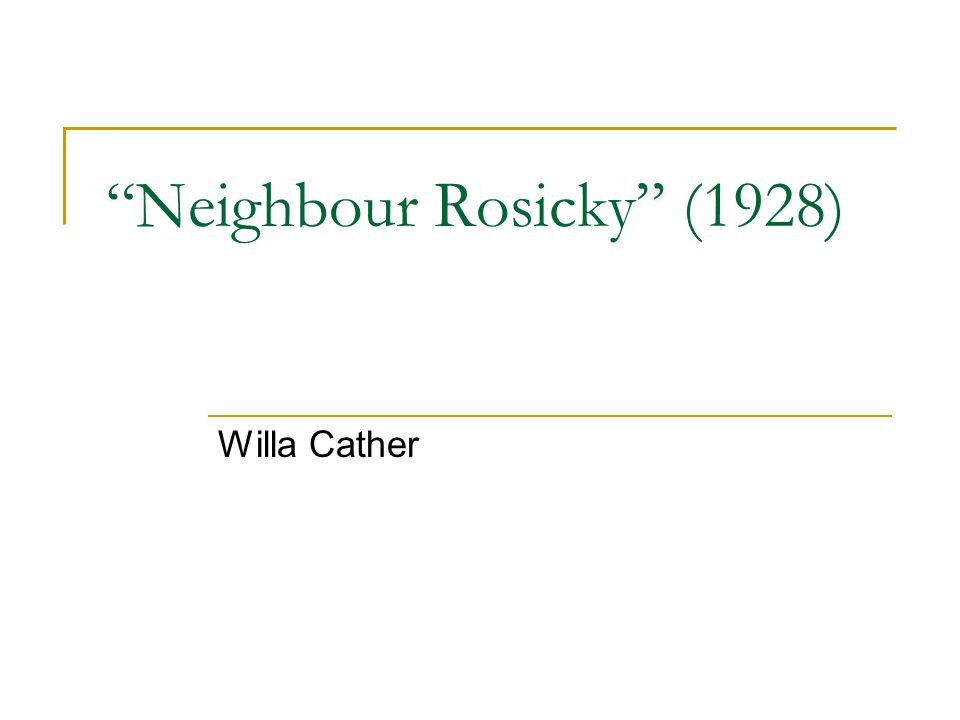"""""""Neighbour Rosicky"""" (1928) Willa Cather"""