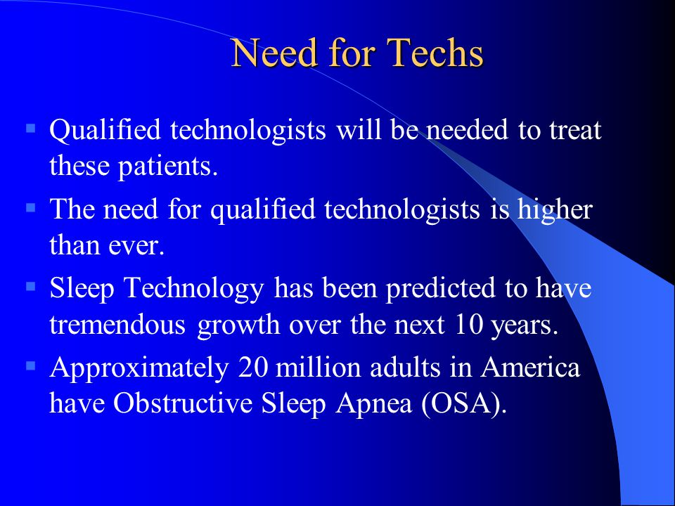 Need for Techs  Qualified technologists will be needed to treat these patients.