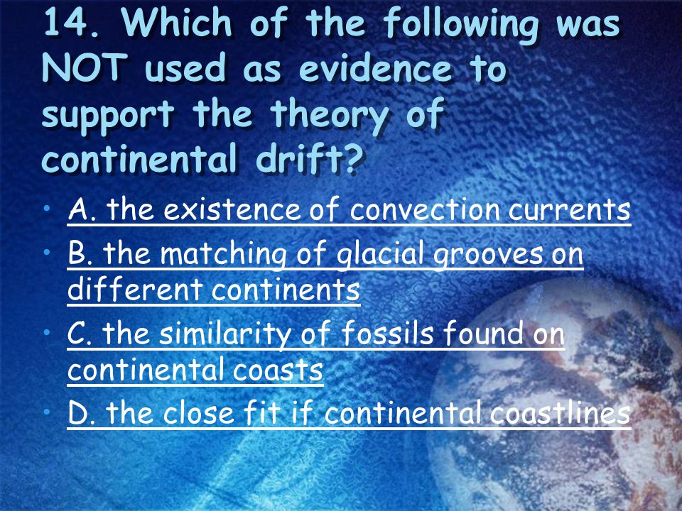 13. Sea-floor spreading occurs at which type of plate boundary? A. a transform boundary B. a convergent boundary C. a divergent boundary D. all of the