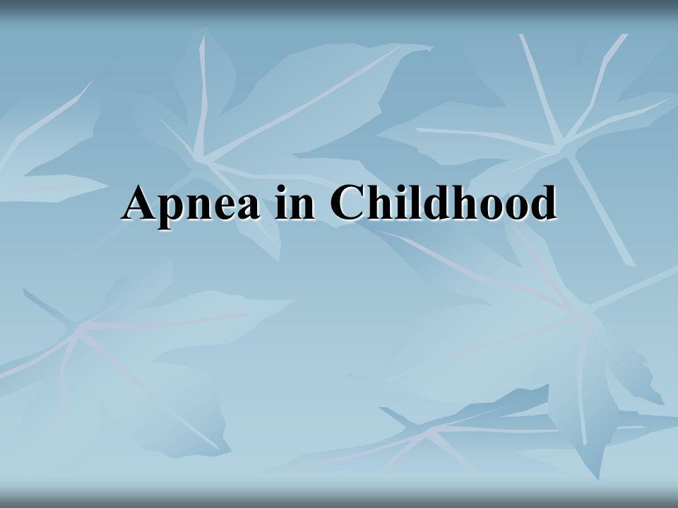 Apnea in Childhood
