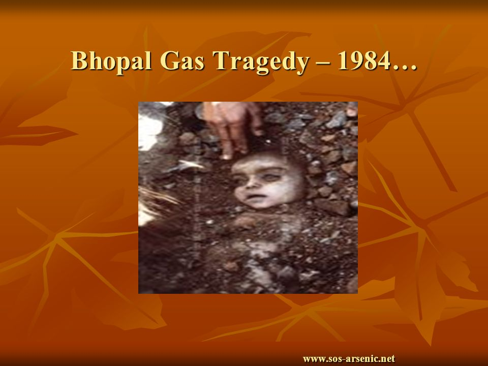 Bhopal Gas Tragedy – 1984… www.sos-arsenic.net