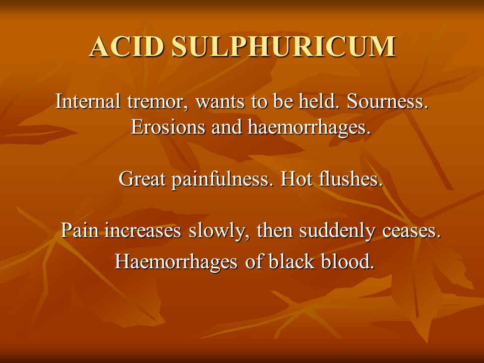 ACID SULPHURICUM Internal tremor, wants to be held.