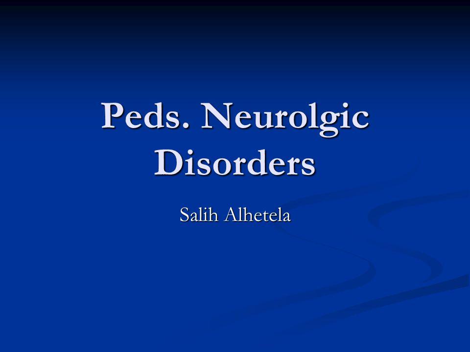 Peds. Neurolgic Disorders Salih Alhetela