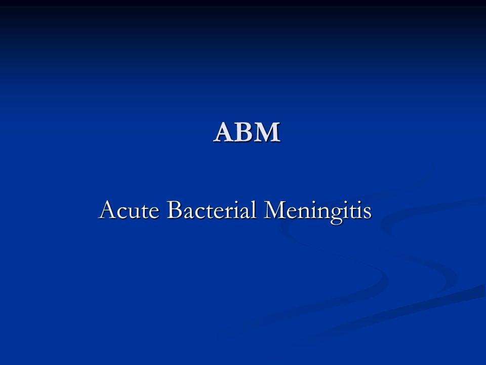 ABM Acute Bacterial Meningitis