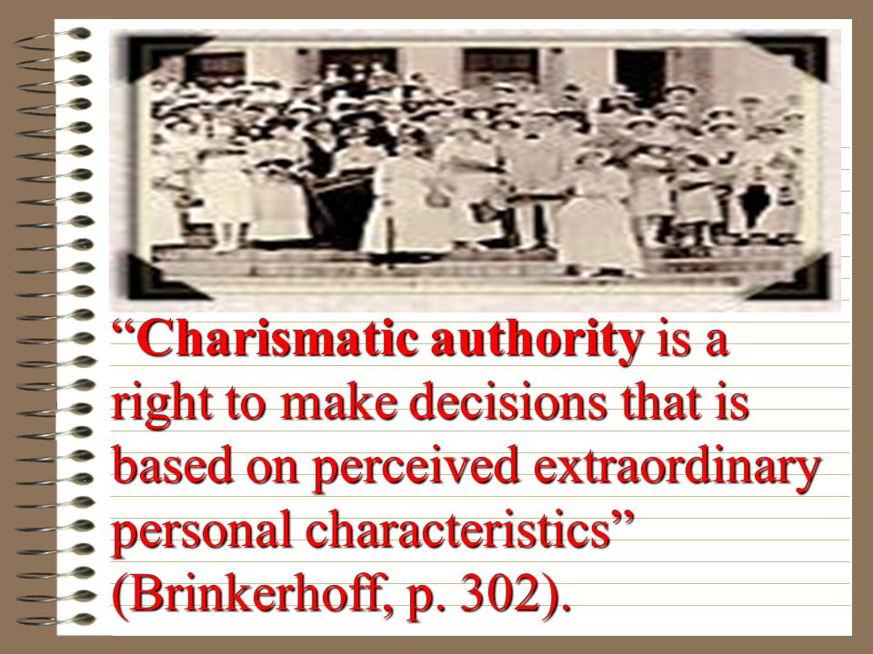 Traditional authority is a right to make decisions for others that is based on the sanctity of time-honored routines (Brinkerhoff, p.
