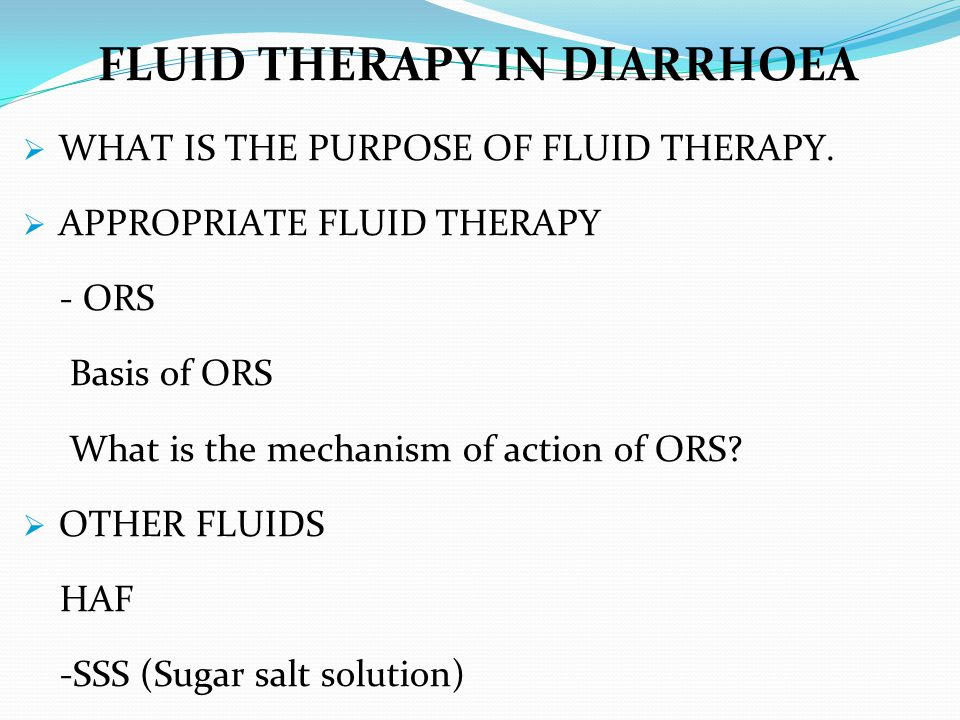 FLUID THERAPY IN DIARRHOEA  WHAT IS THE PURPOSE OF FLUID THERAPY.