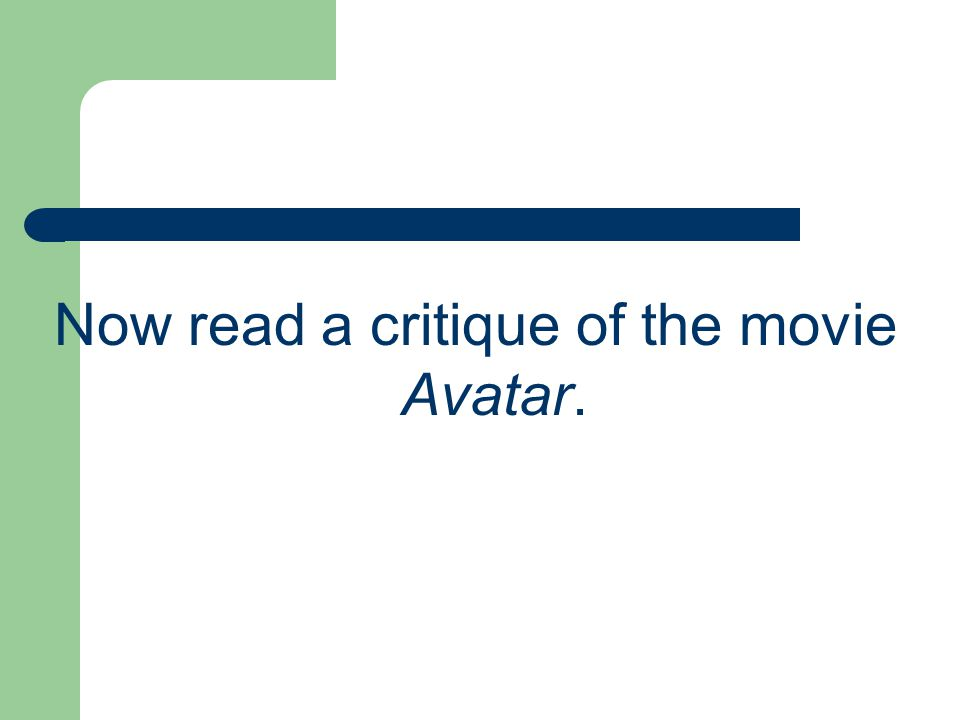 Now read a critique of the movie Avatar.
