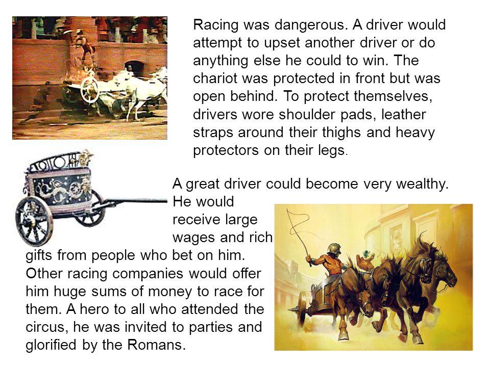 Racing was dangerous.