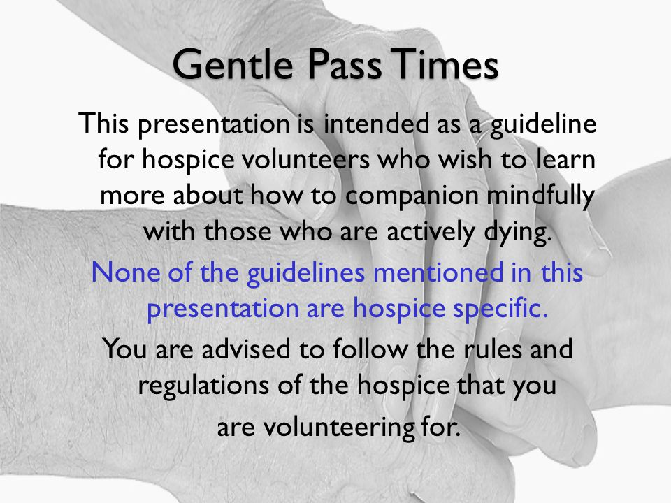 Gentle Pass Times A transition volunteer training