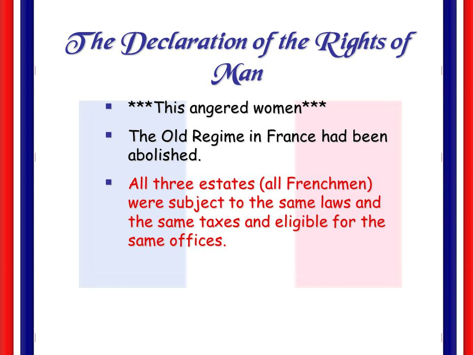 The Declaration of the Rights of Man August 27, 1789 VLiberty! VProperty! VResistance to oppression! VFreedom of speech and religion! VThomas Jefferso