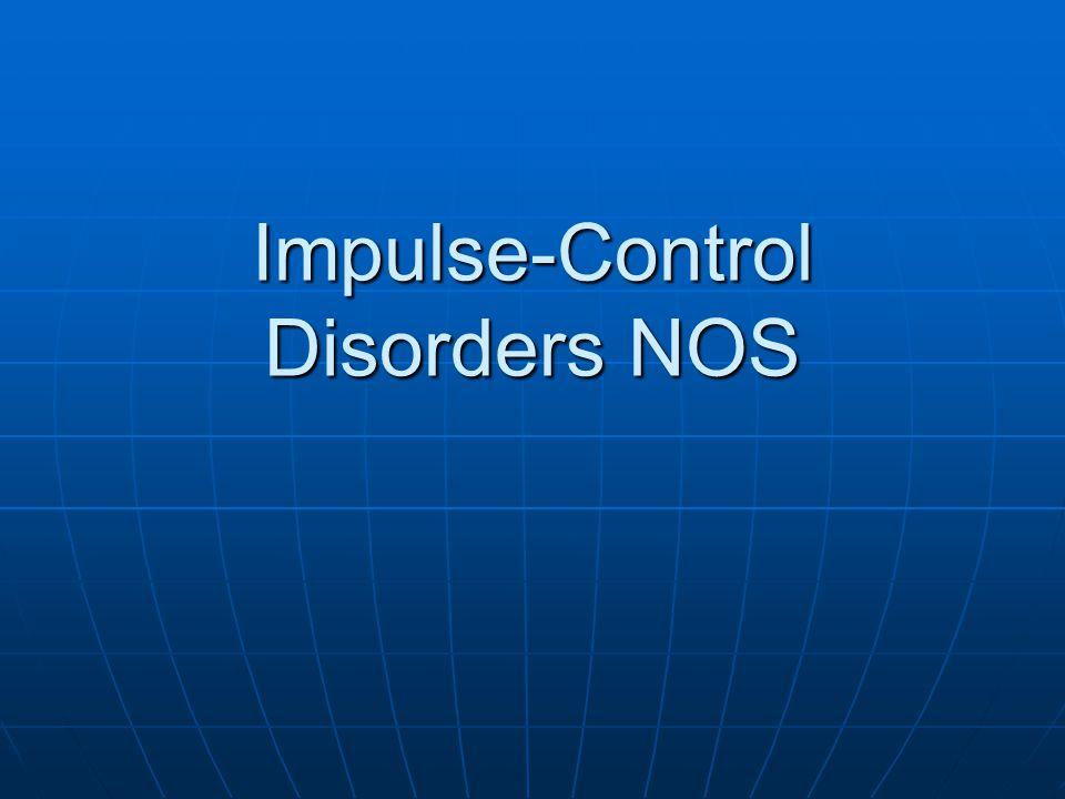 Impulse-Control Disorders NOS