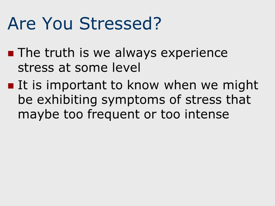 Are You Stressed.