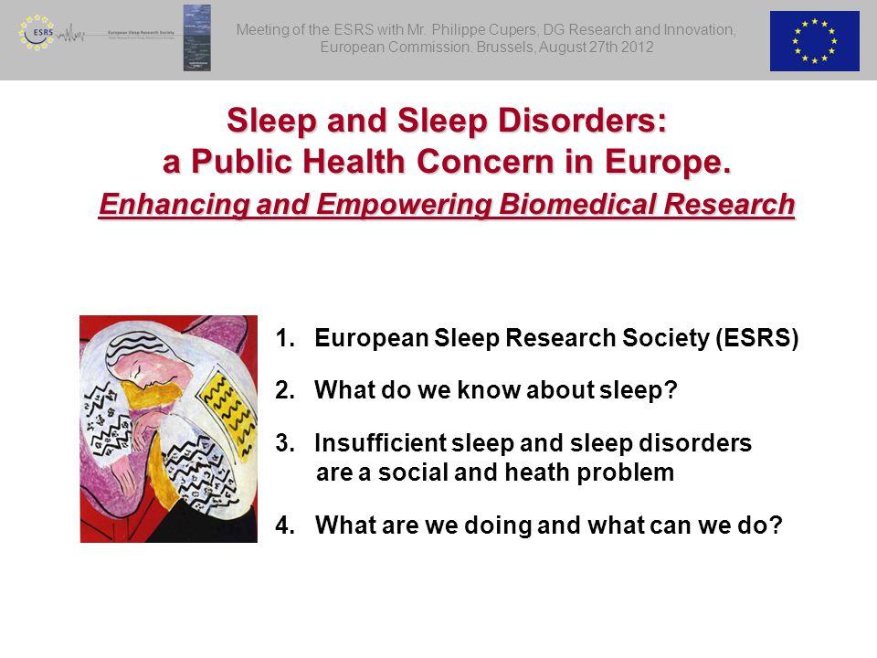 Sleep and Sleep Disorders: a Public Health Concern in Europe.