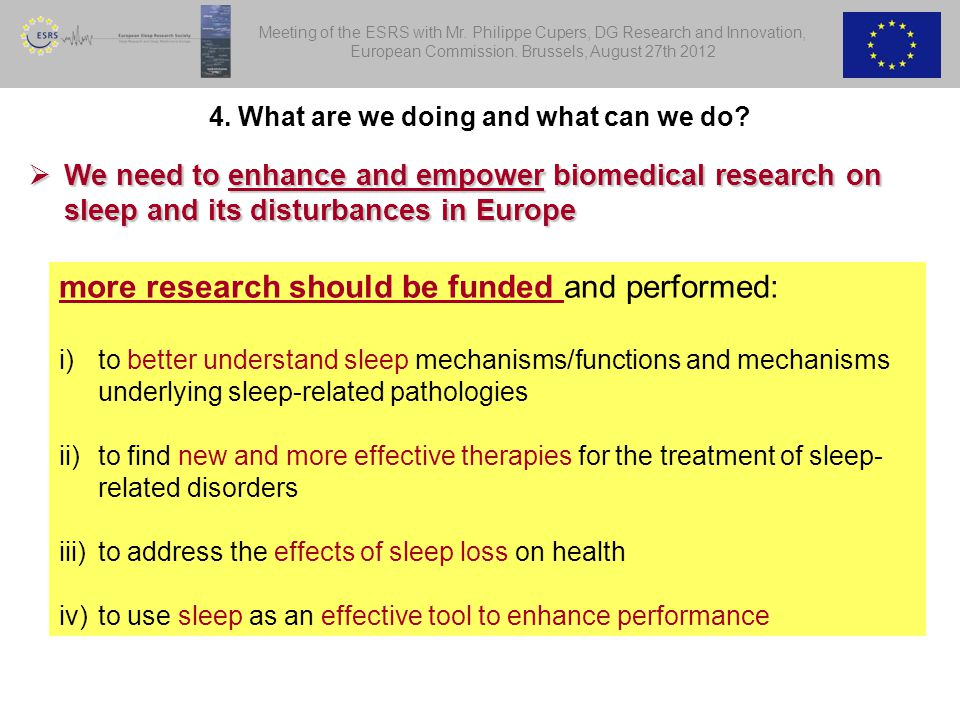  We need to enhance and empower biomedical research on sleep and its disturbances in Europe 4.