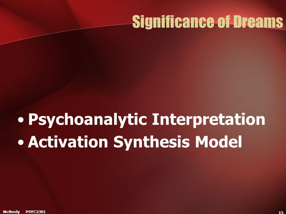 McNeely PSYC2301 15 Significance of Dreams Psychoanalytic Interpretation Activation Synthesis Model