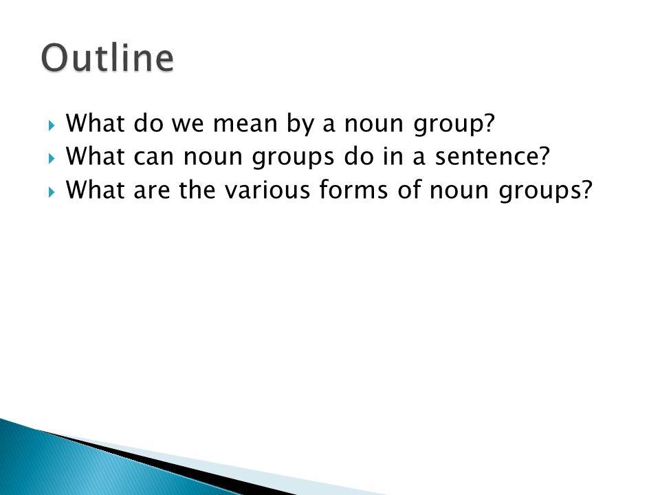  Nouns  Noun phrases  Pronouns