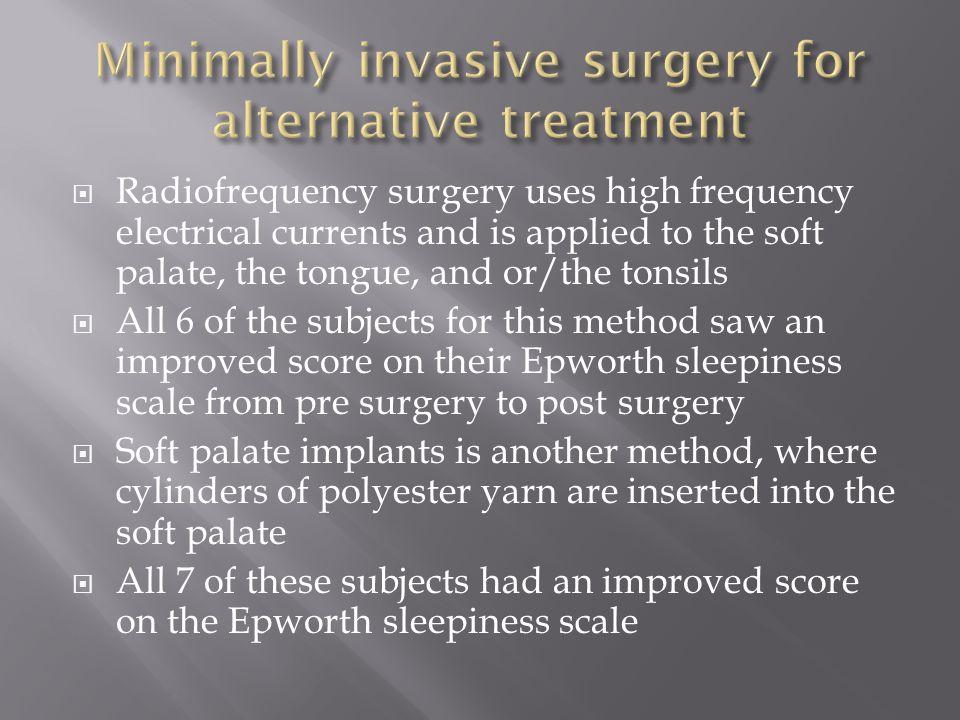  The invasive surgery methods include: pharyngeal procedures (80 percent experienced improvement), tongue base procedures (33), supraglottic procedures (85), multi-level surgery (51.5), maxillofacial surgery (90), tracheostomy (96)