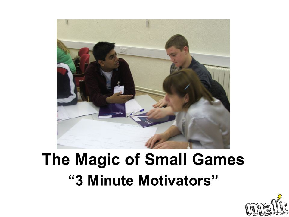 The Magic of Small Games 3 Minute Motivators