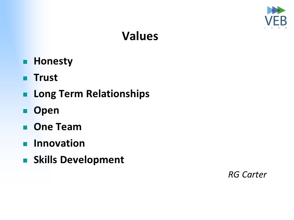 Values Honesty Trust Long Term Relationships Open One Team Innovation Skills Development RG Carter
