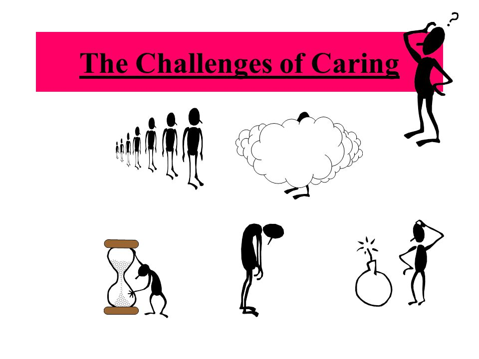 The Challenges of Caring