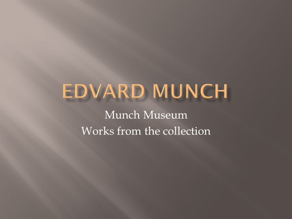 Munch Museum Works from the collection