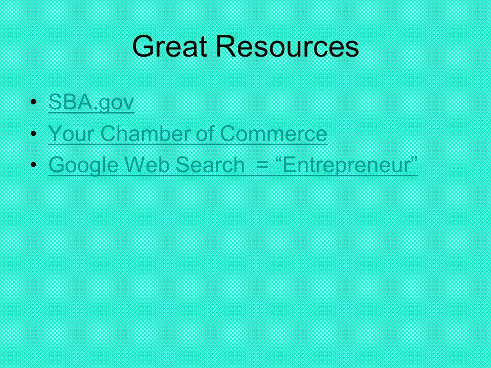"""Great Resources SBA.gov Your Chamber of Commerce Google Web Search = """"Entrepreneur"""""""
