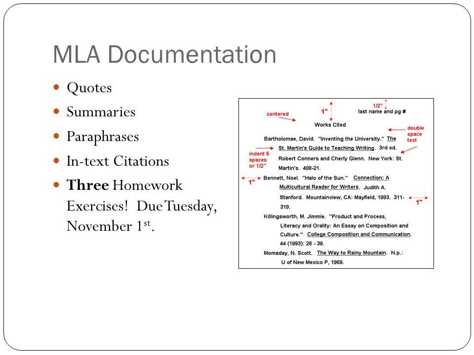 MLA Documentation Quotes Summaries Paraphrases In-text Citations Three Homework Exercises.