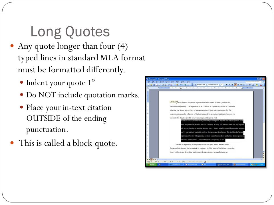 Long Quotes Any quote longer than four (4) typed lines in standard MLA format must be formatted differently.
